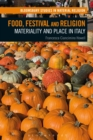 Image for Food, festival and religion: materiality and place in Italy