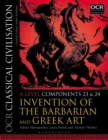 Image for OCR classical civilisationA level components 23 and 24,: Invention of the Barbarian and Greek art