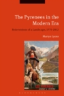 Image for The Pyrenees in the modern era: reinventions of a landscape, 1775-2012