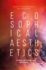 Image for Ecosophical aesthetics: art, ethics and ecology with Guattari