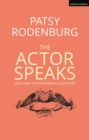 Image for The actor speaks  : voice and the performer