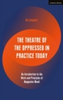 Image for The Theatre of the Oppressed in practice today  : an introduction to the work and principles of Augusto Boal