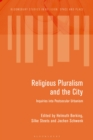 Image for Religious pluralism and the city: inquiries into postsecular urbanism