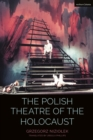 Image for The Polish theatre of the Holocaust