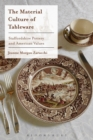 Image for Material culture of tableware: Staffordshire pottery and American values