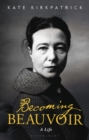 Image for Becoming Beauvoir  : a life