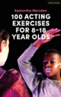 Image for 100 acting exercises for 8-18 year olds