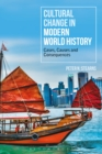 Image for Cultural change in modern world history: cases, causes and consequences