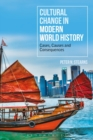 Image for Cultural change in modern world history  : cases, causes and consequences