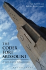 Image for The Codex Fori Mussolini  : a Latin text of Italian fascism