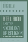 Image for Peter L. Berger and the sociology of religion: 50 years after The sacred canopy