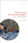 Image for The sea and the sacred in Japan: aspects of maritime religion