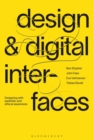 Image for Design & digital interfaces  : designing with aesthetic and ethical awareness