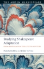 Image for Studying Shakespeare adaptation  : from restoration theatre to YouTube