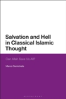 Image for Salvation and hell in classical Islamic thought: can Allah save us all?