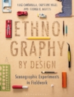 Image for Ethnography by design  : scenographic experiments in fieldwork