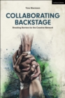 Image for Collaborating backstage: breaking down barriers for the creative network