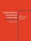 Image for Understanding educational leadership  : critical perspectives and approaches
