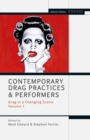 Image for Contemporary drag practices and performers: drag in a changing scene. : Volume 1