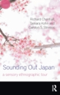 Image for Sounding Out Japan : A Sensory Ethnographic Tour