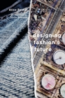 Image for Designing fashion's future  : present practice and tactics for sustainable change
