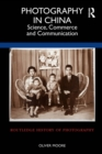 Image for Photography in China  : science, commerce and communication