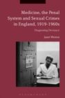Image for Medicine, the penal system and sexual crimes in England, 1919-1960s  : diagnosing deviance