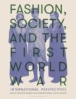 Image for Fashion, society and the First World War  : international perspectives