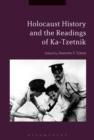Image for Holocaust history and the readings of Ka-Tzetnik