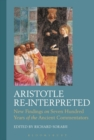 Image for Aristotle re-interpreted  : new findings on seven hundred years of the ancient commentators