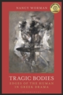 Image for Tragic bodies  : edges of the human in Greek drama