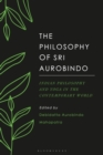 Image for The philosophy of Sri Aurobindo  : Indian philosophy and yoga in the contemporary world