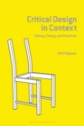 Image for Critical Design in Context : History, Theory, and Practice