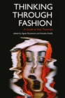 Image for Thinking through fashion  : a guide to key theorists