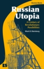 Image for Russian Utopia : A Century of Revolutionary Possibilities