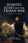 Image for Homer's Iliad and the Trojan War  : dialogues on tradition