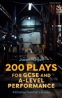 Image for 200 Plays for GCSE and A-Level Performance: A Drama Teacher's Guide