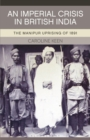 Image for An imperial crisis in British India  : the Manipur uprising of 1891