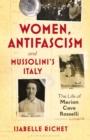 Image for Women, antifascism and Mussolini's Italy  : the life of Marion Cave Rosselli
