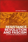 Image for Resistance, revolution and fascism  : Zapatismo and assemblage politics