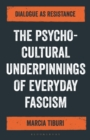 Image for How to talk to a fascist  : the authoritarianism of everyday life