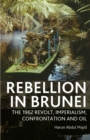 Image for Rebellion in Brunei  : the 1962 revolt, imperialism, confrontation and oil