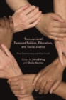 Image for Transnational Feminist Politics, Education, and Social Justice : Post Democracy and Post Truth