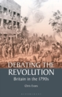 Image for Debating the revolution  : Britain in the 1790s