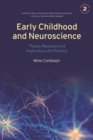 Image for Early Childhood and Neuroscience : Theory, Research and Implications for Practice