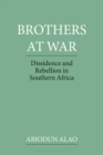 Image for Brothers at war  : dissident and rebel activities in Southern Africa