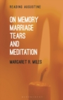Image for On memory, marriage, tears, and meditation