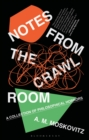 Image for Notes from the crawl room  : a collection of philosophical horrors