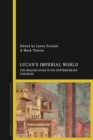 Image for Lucan's imperial world  : the Bellum Civile in its contemporary contexts