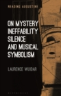 Image for On mystery, ineffability, silence and musical symbolism